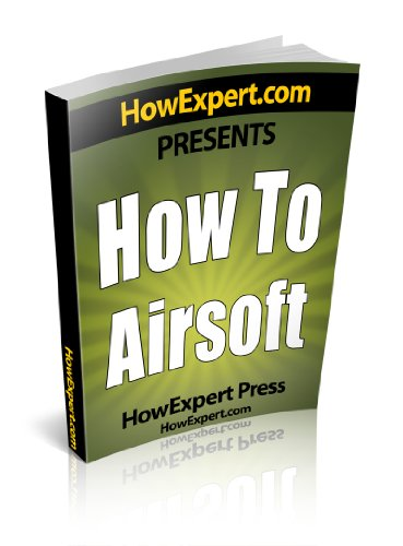 How To Airsoft – Your Step-By-Step Guide To Airsofting