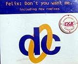 Felix Don't You Want Me