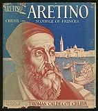 Aretino, scourge of princes by Thomas…