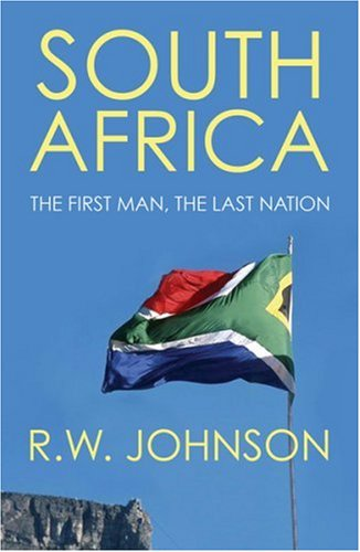 South Africa: The First Man, The Last Nation