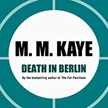 Death in Berlin Audiobook by M. M. Kaye Narrated by Kate Udall