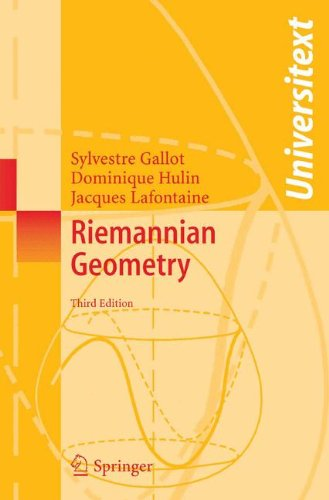 Riemannian Geometry (Universitext), by Sylvestre Gallot, Dominique Hulin, Jacques Lafontaine