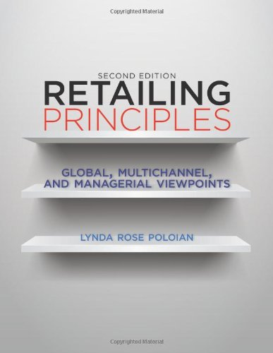 Retailing Principles Second Edition: Global, Multichannel, and Managerial Viewpoints PDF