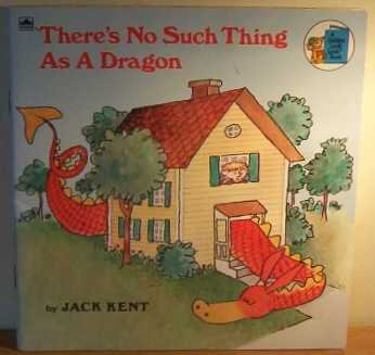 There's No Such Thing As a Dragon: Story and Pictures, Jack Kent