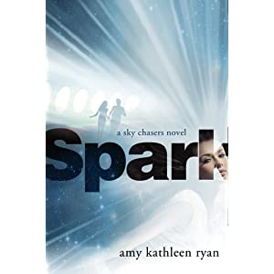 Spark: A Sky Chasers Novel