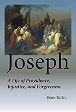 Joseph A Life of Providence Injustice and Forgiveness