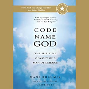 Code Name God: The Spiritual Odyssey of a Man of Science | [Mani Bhaumik]
