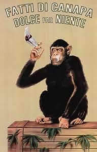 Fatti Di Canapa (Dolce Far Niente, Smoking Monkey) Art Poster Print - 11x17