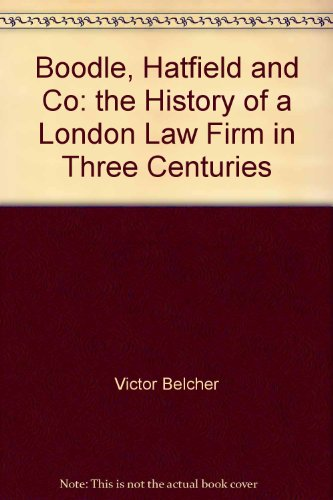 boodle-hatfield-and-co-the-history-of-a-london-law-firm-in-three-centuries