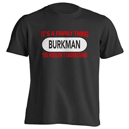 It's a Burkman Family Thing - You Wouldn't Understand - Black - Family Reunion T-Shirt - XXX-Large (Burkman Brothers compare prices)