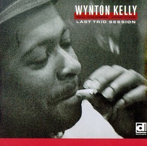 Last Trio Session by Kelly, Wynton Trio (1993) Audio CD by Wynton Trio Kelly