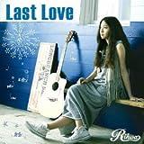 Last Love♪Rihwa