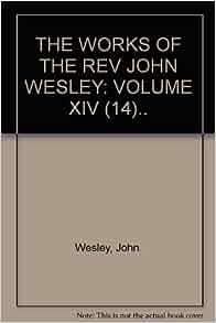 WORKS OF JOHN WESLEY 14 VOLS COMPLETE NICE METHODIST HOLINESS