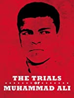 The Trials of Muhammad Ali [HD]