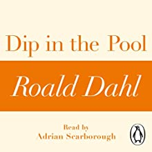 Dip in the Pool: A Roald Dahl Short Story Audiobook by Roald Dahl Narrated by Adrian Scarborough