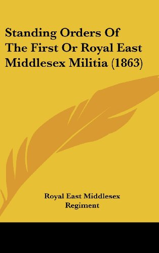 Standing Orders Of The First Or Royal East Middlesex Militia (1863)