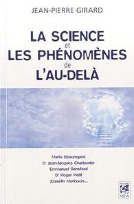 La science et les phénomènes de l\'au-delà par Jean-Pierre Girard