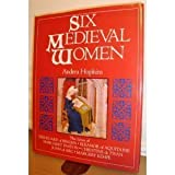 Six medieval women (0760712573) by Hopkins, Andrea