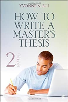 Your Masters Thesis : How to Plan, Draft, Write and Revise