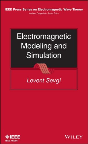 Electromagnetic Modeling And Simulation (Ieee Press Series On Electromagnetic Wave Theory)