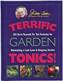Terrific Garden Tonics!: 345 Do-It-Yourself, Fix 'em Formulas for Maintaining a Lush Lawn & Gorgeous Garden (Good Gardening Series)