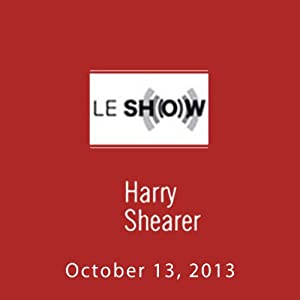 Le Show, October 13, 2013 Radio/TV Program