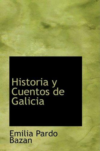 Historia y Cuentos de Galicia (Spanish Edition)