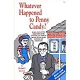 Whatever happened to penny candy?: A fast, clear, and fun explanation of the economics you need for success in your career, business, and investments (0942617088) by Maybury, Rick