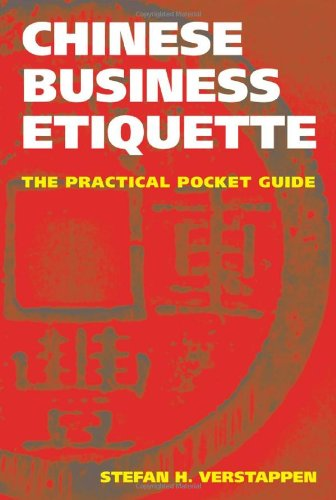 Chinese Business Etiquette: The Practical Pocket Guide