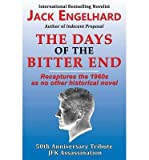 [ THE DAYS OF THE BITTER END ] By Engelhard, Jack ( Author) 2013 [ Paperback ]