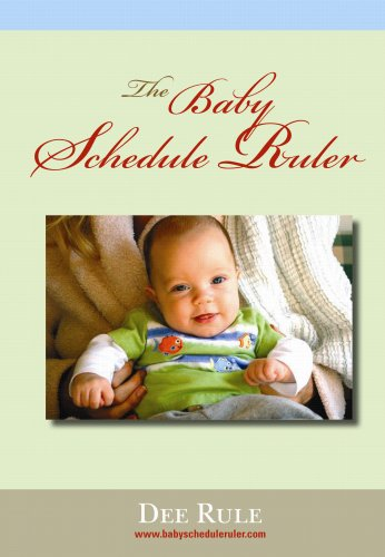 The Baby Schedule Ruler: Dee Rule: 9780980126105: Amazon.com: Books