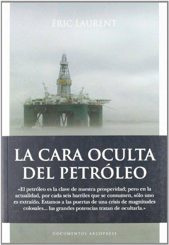La cara oculta del petróleo (Pensamiento Politico)