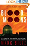 Blood Moons: Decoding the Imminent He...