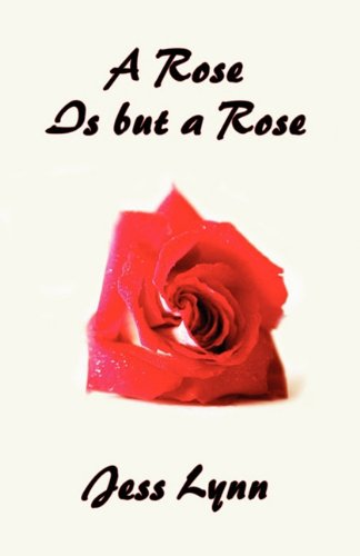 A Rose Is But a Rose