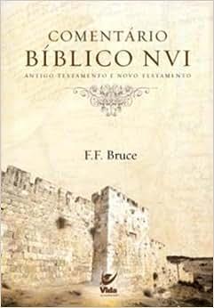Comentario biblico NVI-A.T. e N.T.: F.F.Bruce, Editora Vida