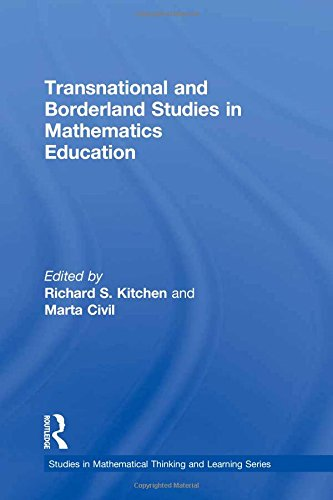 Transnational and Borderland Studies in Mathematics Education (Studies in Mathematical Thinking and Learning Series)