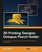 3D Printing Designs: Octopus Pencil Holder