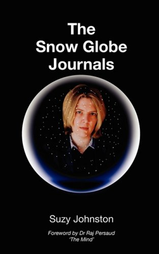 The Snow Globe Journals   sound bites from a mental illness095487904X