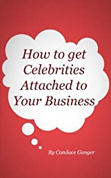 How to get celebrities attached to your business