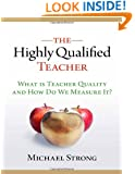 The Highly Qualified Teacher: What Is Teacher Quality and How Do We Measure It?