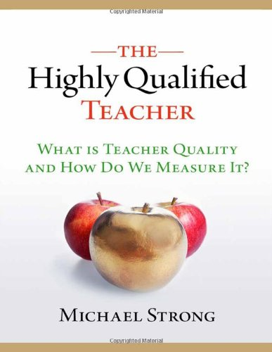 The Highly Qualified Teacher: What Is Teacher Quality and...