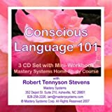 img - for Conscious Language 101: 3 CD set with Mini-Workbook (Mastery Systems Home Study Course) book / textbook / text book