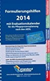 Formulierungshilfen 2014 für die Pflegeprozessplanung nach den AEDL: mit Evaluationskalender 2014