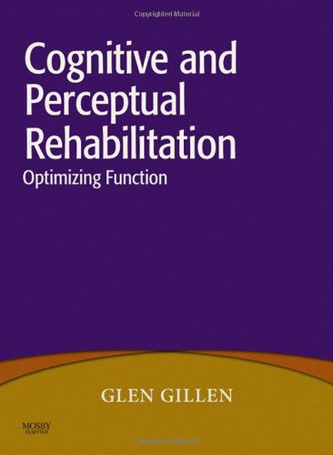 Cognitive and Perceptual Rehabilitation: Optimizing...