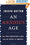 An Anxious Age: The Post-Protestant E...