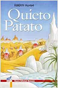 Quieto Patato: Roberto Piumini: 9788874570959: Amazon.com