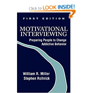 Motivational Interviewing: Preparing People to Change Addictive Behavior William R. Miller Phd and Stephen Rollnick PhD