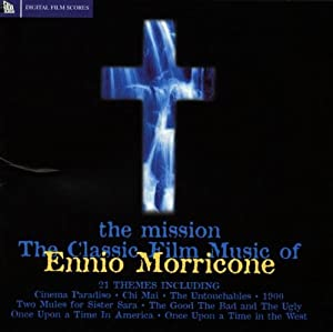 The Mission Classic Film Music Of Ennio Morricone Soundtrack by Silva Screen