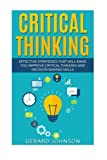 img - for Critical Thinking: Your Ultimate Critical Thinking Guide: Effective Strategies That Will Make You Improve Critical Thinking and Decision Making Skills(Critical Thinking,Logical Thinking,Organization) book / textbook / text book