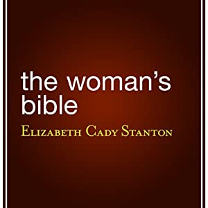 The Woman's Bible | [Elizabeth Cady Stanton]